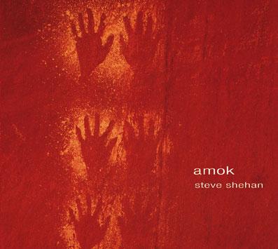 Discographie Steve Shehan - Amok